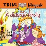 TRIXI KÖNYVEK - A DIDERGŐ KIRÁLY - Ekönyv - SZILÁGYI LAJOS E.V.