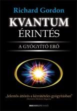 KVANTUM ÉRINTÉS - A GYÓGYÍTÓ ERŐ - Ekönyv - GORDON, RICHARD A.