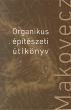 ORGANIKUS ÉPITÉSZETI ÚTIKÖNYV - MAKOVECZ - Ekönyv - EPL