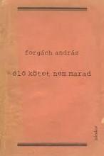 ÉLŐ KÖTET NEM MARAD - Ekönyv - FORGÁCH ANDRÁS