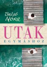 UTAK EGYMÁSHOZ - Ebook - BELSŐ NÓRA