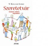SZERETETVÁR - UNOKÁKNAK, SZÜLŐKNEK, NAGYSZÜLŐKNEK - Ekönyv - V. KULCSÁR ILDIKÓ