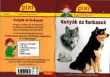 KUTYÁK ÉS FARKASOK - PIXI ISMERETTERJESZTŐ FÜZETEI - Ekönyv - NICAM MÉDIA KÖNYVKIADÓ KFT.