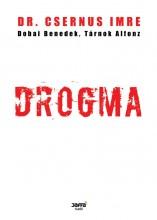 DROGMA (ÁTDOLGOZOTT KIADÁS) - Ekönyv - CSERNUS IMRE DR.-DOBAI BENEDEK-TÁRNOK A.