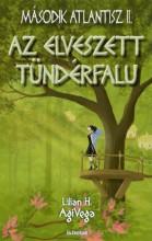 AZ ELVESZETT TÜNDÉRFALU - MÁSODIK ATLANTISZ II. - Ekönyv - AGIVEGA, LILIAN H.