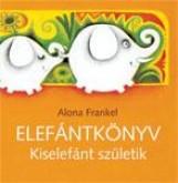 ELEFÁNTKÖNYV - KISELEFÁNT SZÜLETIK - Ekönyv - FRANKEL, ALONA