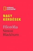 NAGY KÉRDÉSEK - FILOZÓFIA (NATGEO) - Ekönyv - BLACKBURN, SIMON