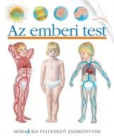 AZ EMBERI TEST - KIS FELFEDEZŐ ZSEBKÖNYVEK - Ekönyv - MÓRA KÖNYVKIADÓ