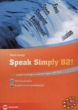 SPEAK SIMPLY B2! - ANGOL SZÓBELI ÉRETTSÉGIRE ÉS NYELVVIZSGÁRA (TELC, ECL) - Ekönyv - WEISZ GYÖRGY