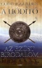 AZ EZÜST BIRODALOM - A HÓDÍTÓ 4. - Ekönyv - IGGULDEN, CONN