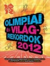 OLIMPIAI ÉS VILÁGREKORDOK 2012 - Ekönyv - GABO / TALENTUM