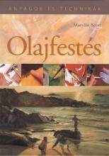OLAJFESTÉS - ANYAGOK ÉS TECHNIKÁK (ÚJ!) - Ekönyv - SCOTT, MARILYN