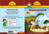 DINOSZAURUSZOK - PIXI ISMERETTERJESZTŐ FÜZETEI - Ekönyv - NICAM MÉDIA KÖNYVKIADÓ KFT.