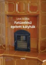 FATÜZELÉSŰ ÉPÍTETT KÁLYHÁK - Ekönyv - LIBIK ANDRÁS
