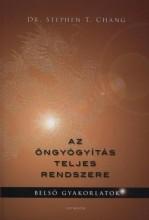 AZ ÖNGYÓGYÍTÁS TELJES RENDSZERE - BELSŐ GYAKORLATOK - Ekönyv - CHANG T. STEPHEN DR.