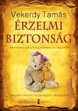ÉRZELMI BIZTONSÁG - MIT KELL(ENE) TUDNUNK A GYEREKEKRŐL ÉS MAGUNKRÓL? - Ekönyv - VEKERDY TAMÁS