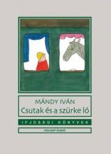 CSUTAK ÉS A SZÜRKE LÓ (ÚJ!) - Ekönyv - MÁNDY IVÁN