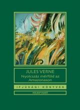 NYOLCSZÁZ MÉRFÖLD AZ AMAZONASON - Ekönyv - VERNE, JULES