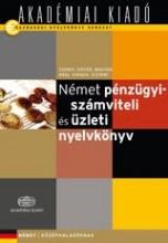 NÉMET PÉNZÜGYI-SZÁMVITELI ÉS ÜZLETI NYELVKÖNYV - Ekönyv - 4000027033AKADÉMIAIKIADÓ