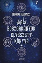 A BOSZORKÁNYOK ELVESZETT KÖNYVE - Ebook - HARKNESS, DEBORAH
