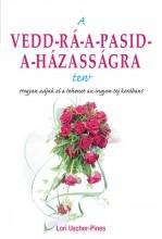 A VEDD-RÁ-A-PASID-A-HÁZASSÁGRA TERV - Ebook - USCHER-PINES, LORI