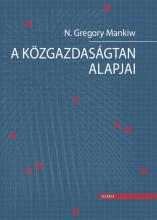 A KÖZGAZDASÁGTAN ALAPJAI - Ekönyv - MANKIW, N. GREGORY