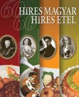 60 HÍRES MAGYAR - 60 HÍRES ÉTEL - Ekönyv - KOSSUTH KIADÓ ZRT.