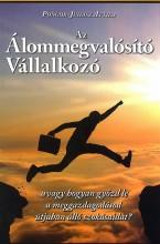 AZ ÁLOMMEGVALÓSÍTÓ VÁLLALKOZÓ - Ekönyv - PONGOR-JUHÁSZ ATTILA