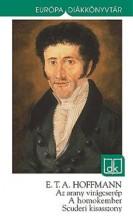 AZ ARANY VIRÁGCSERÉP - A HOMOKEMBER - SCUDERI KISASSZONY - (ÚJ!) EDK - Ekönyv - HOFFMANN, E. T. A.