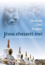 JÉZUS ELVESZETT ÉVEI - Ekönyv - PROPHET, ELIZABETH CLARE