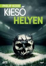 KIESŐ HELYEN - Ekönyv - KERR, PHILIP