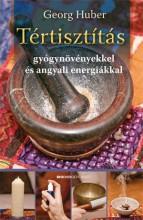 TÉRTISZTÍTÁS - GYÓGYNÖVÉNYEKKEL ÉS ANGYALI ENERGIÁKKAL - Ekönyv - HUBER, GEORG