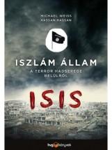 AZ ISZLÁM ÁLLAM - A TERROR HADSEREGE BELÜLRŐL - Ekönyv - WEISS, MICHAEL -HASSAN, HASSAN