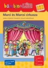 MARCI ÉS MARCSI CIRKUSZA - JÁTÉKOS FEJLESZTŐ FELADATOK A CIRKUSZT KEDVELŐKNEK - Ekönyv - LDI-114