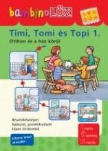 TIMI, TOMI ÉS TOPI 1. - OTTHON ÉS A HÁZ KÖRÜL - Ekönyv - LDI-112