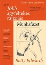 AZ ÚJ JOBB AGYFÉLTEKÉS RAJZOLÁS - MUNKAFÜZET - Ekönyv - EDWARDS, BETTY