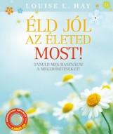 ÉLD JÓL AZ ÉLETED - MOST! - CD MELLÉKLETTEL - Ekönyv - HAY, LOUISE L.
