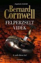 FELPERZSELT VIDÉK - A MÚLT ÉLETRE KEL - Ekönyv - CORNWELL, BERNARD
