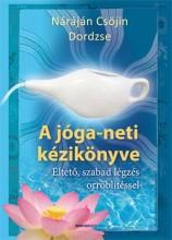 A JÓGA-NETI KÉZIKÖNYVE - ÉLTETŐ, SZABAD LÉGZÉS ORRÖBLÍTÉSSEL - Ekönyv - NÁRÁJÁN CSÖJIN DORDZSE