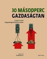 30 MÁSODPERC GAZDASÁGTAN - A LEGFONTOSABB KÖZGAZDASÁGI ELMÉLETEK RÖVIDEN - Ekönyv - MARRON, DONALD