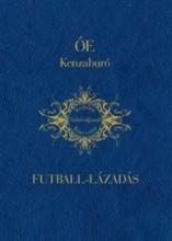 FUTBALL-LÁZADÁS (DÍSZKÖTÉS) - Ekönyv - KENZABURÓ, ÓE