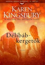 DÉLIBÁB-KERGETŐK - ANGYALJÁRÁS SOROZAT 2. KÖTET - Ekönyv - KINGSBURY, KAREN