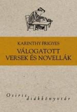 KARINTHY FRIGYES - VÁLOGATOTT VERSEK ÉS NOVELLÁK - Ekönyv - KARINTHY FRIGYES
