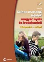 SZÍNES ÉRETTSÉGI TÉTELEK MAGYAR NYELV ÉS IRODALOMBÓL - KÖZÉPSZINT-SZÓBELI - Ekönyv - MX-325 Jankay Éva