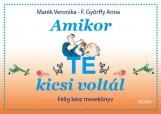 AMIKOR TE KICSI VOLTÁL - Ekönyv - MARÉK VERONIKA
