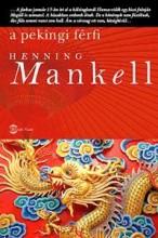 A PEKINGI FÉRFI - Ekönyv - MANKELL, HENNING