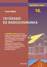 TETŐFEDŐ ÉS BÁDOGOSMUNKA - ÉPÍTÉSI ABC 10. - Ebook - TEVELI MIHÁLY