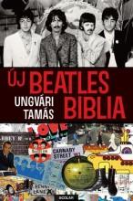 ÚJ BEATLES BIBLIA - Ekönyv - UNGVÁRI TAMÁS
