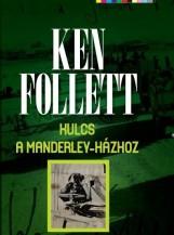 KULCS A MANDERLEY-HÁZHOZ (ÚJ!) - Ekönyv - FOLLETT, KEN