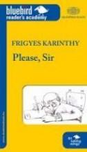 PLEASE, SIR (TANÁR ÚR KÉREM B1 SZINT) - Ekönyv - KARINTHY FRIGYES